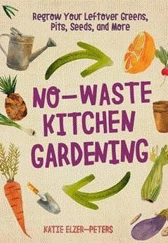 No-Waste Kitchen Gardening book